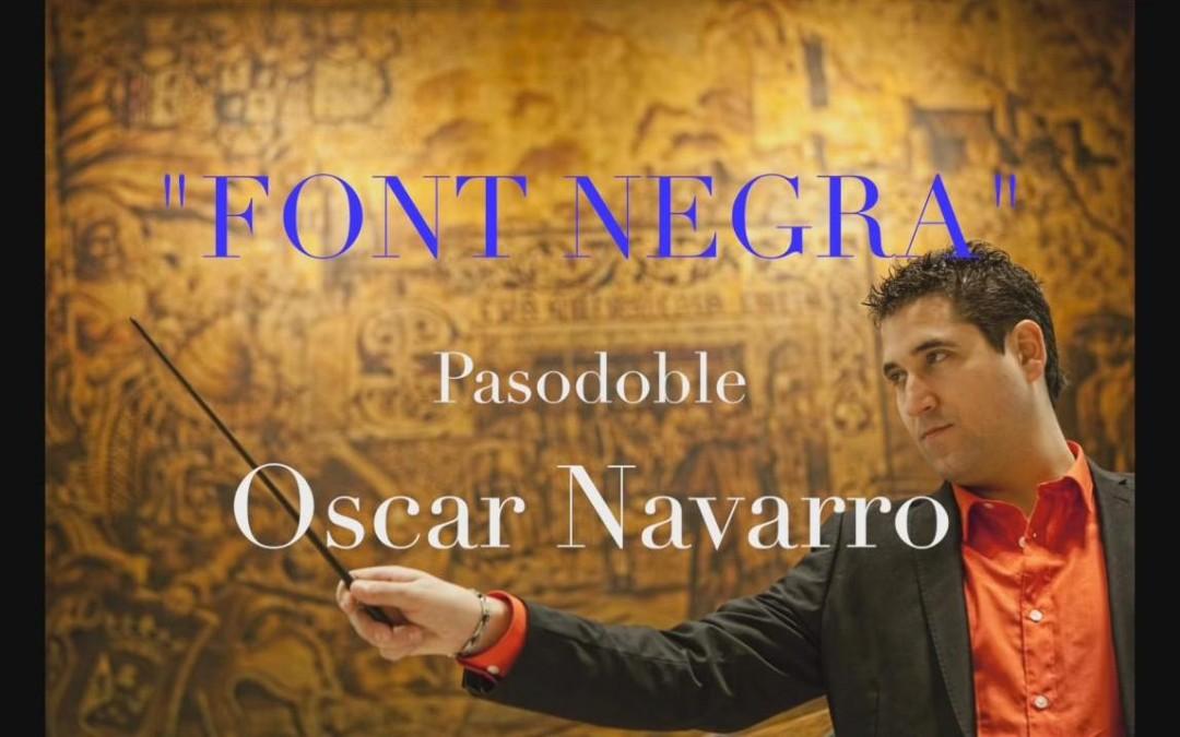 Pasodoble «Font Negra» de Oscar Navarro, ya en su canal de Youtube